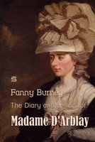 The Diary and Letters of Madame D'Arblay Volume 1 - Fanny Burney