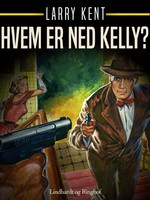Hvem er Ned Kelly? - Larry Kent