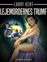 Lejemordernes trumf - Larry Kent