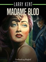 Madame Blod - Larry Kent
