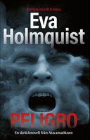 Peligro - Eva Holmquist