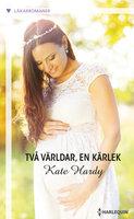 Två världar, en kärlek - Kate Hardy