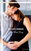 Explosiv romans - Sue MacKay