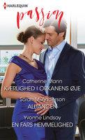 Kærlighed i orkanens øje / Alliancen / En fars hemmelighed - Catherine Mann,Yvonne Lindsay,Sarah M. Anderson
