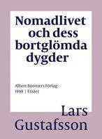 Nomadlivet och dess bortglömda dygder - Lars Gustafsson
