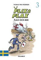 Flix & Flax #3: Flix & Flax och Mik - Thomas Friis Pedersen