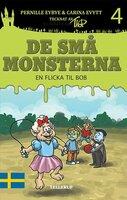 De små monsterna #4: En flicka till Bob - Pernille Eybye,Carina Evytt