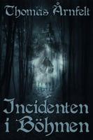 The Bohemian Incident - Thomas Årnfelt