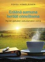 Eräänä aamuna heräät onnellisena - Pekka Hämäläinen