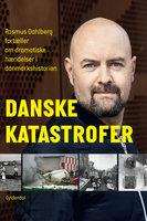 Danske katastrofer - Rasmus Dahlberg