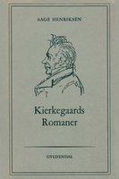 Kierkegaards romaner - Aage Henriksen