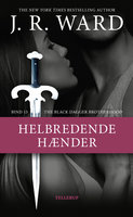 The Black Dagger Brotherhood #13: Helbredende hænder - J.R. Ward