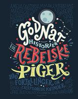 Godnathistorier for rebelske piger - Francesca Cavallo, Elena Favilli