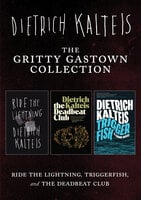 The Gritty Gastown Collection - Dietrich Kalteis
