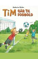 Tim går til fodbold - Katharina Wieker