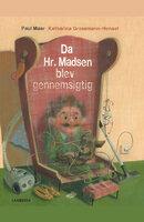 Da Hr. Madsen blev gennemsigtig - Paul Maar