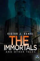 The Immortals and Other Tales - Victor J. Banis