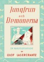 Jungfrun och demonerna : En Karlfeldtstudie - Olof Lagercrantz