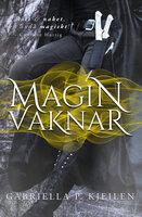 Magin vaknar - Gabriella P. Kjeilen