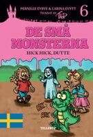 De små monsterna #6: Hick hick, Dutte - Pernille Eybye, Carina Evytt