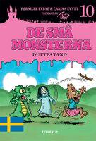 De små monsterna #10: Duttes tand - Pernille Eybye,Carina Evytt