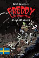 Freddy och monsterna #4: Den mörka mossen - Jesper W. Lindberg