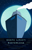 Ruotsinlaiva - Roope Lipasti