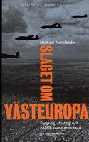 Slaget om Västeuropa - Michael Tamelander