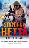 Stridens hetta - James Holland