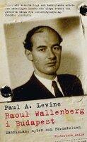 Raoul Wallenberg i Budapest - Paul Levine