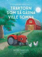 Traktorn som så gärna ville somna : en annorlunda godnattsaga - Carl-Johan Forssén Ehrlin