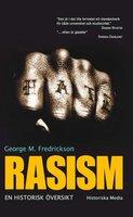 Rasism, en historisk överblick - George M.
