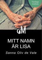 Mitt namn är Lisa - Sanna Oliv de Vale