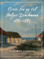 Breve fra og til Holger Drachmann: 1880-1883 - Holger Drachmann