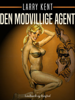 Den modvillige agent - Larry Kent