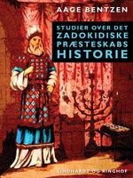 Studier over det zadokidiske Præsteskabs Historie - Aage Bentzen