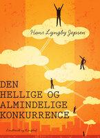 Den hellige og almindelige konkurrence - Hans Lyngby Jepsen