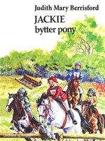 Jackie bytter pony - Judith Mary Berrisford