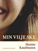 Min vilje ske - Hanne Kaufmann