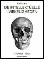De intellektuelle i virkeligheden - Jens Kerte