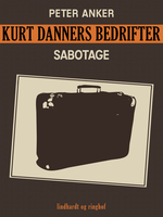 Kurt Danners bedrifter: Sabotage - Peter Anker