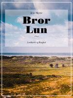 Bror Lun - Jens Skytte