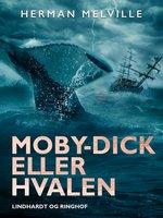 Moby-Dick eller Hvalen - Herman Melville