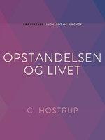 Opstandelsen og livet - C. Hostrup