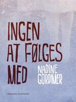Ingen at følges med - Nadine Gordimer