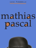 Mathias Pascal - Luigi Pirandello