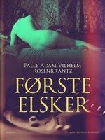 Første elsker - Palle Adam Vilhelm Rosenkrantz