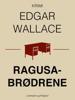 Ragusabrødrene - Edgar Wallace