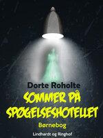 Sommer på spøgelseshotellet - Dorte Roholte