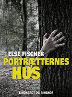 Portrætternes hus - Else Fischer